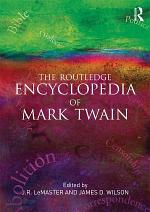 The Routledge Encyclopedia of Mark Twain