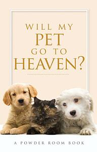 Will My Pet Go To Heaven  Book