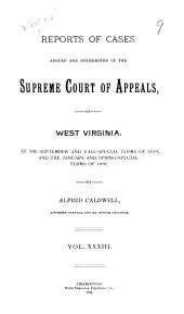 Reports of Cases Argued and Determined in the Supreme Court of Appeals of West Virginia: Volume 33