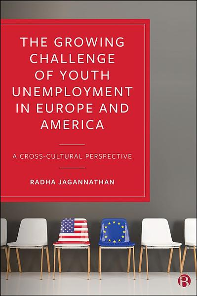The Growing Challenge of Youth Unemployment in Europe and America