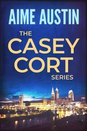 The Casey Cort Series: Volume One - Books 1 - 3
