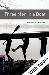 Three Men in a Boat - With Audio Level 4 Oxford Bookworms Library: Edition 3