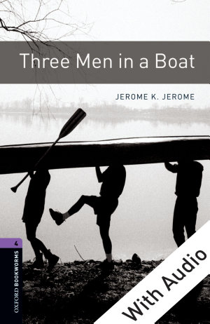 Three Men in a Boat - With Audio Level 4 Oxford Bookworms Library