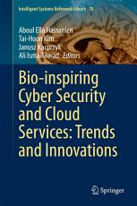 Bio inspiring Cyber Security and Cloud Services  Trends and Innovations PDF