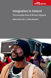 Integration in Ireland: The Everyday Lives of African migrants