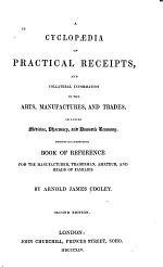 A Cyclopaedia of Practical Receipts