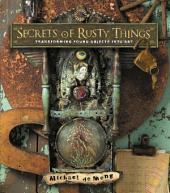 Secrets of Rusty Things