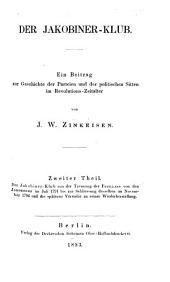 Der Jakobiner-Klub: Ein Beitrag zur Geschichte der Parteien und der politischen Sitten im Revolutions-Zeitalter