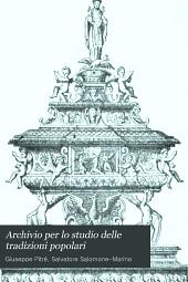 Archivio per lo studio delle tradizioni popolari: Volumi 18-19