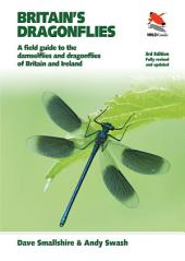 Britain's Dragonflies: A Field Guide to the Damselflies and Dragonflies of Britain and Ireland, Edition 3