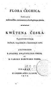 Flora čechica: Indicatis medicinalibus, occonomicis technologicisque plantis. Kwětena česka. Spoznamenánjm lekařských, hospodařských a řemeselnických rostlin