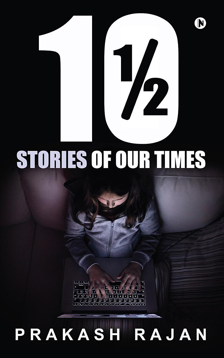 10 ½ Stories of our Times