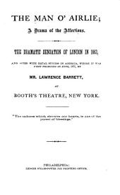 The Man O'Airlie: A Drama of the Affections. The Dramatic Sensation of London in 1863, and Acted with Equal Success in America where it was First Produced in June, 1871