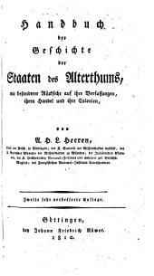 Handbuch der Geschichte der Staaten des Alterthums, mit besonderer Rücksicht auf ihre Verfassungen, ihren Handel und ihre Colonieen