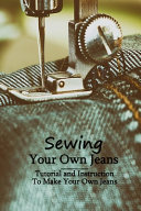 Sewing Your Own Jeans