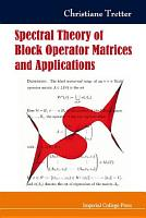 Spectral Theory of Block Operator Matrices and Applications PDF