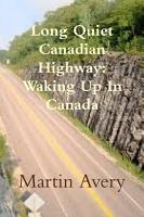 Long Quiet Canadian Highway  Waking Up In Canada PDF