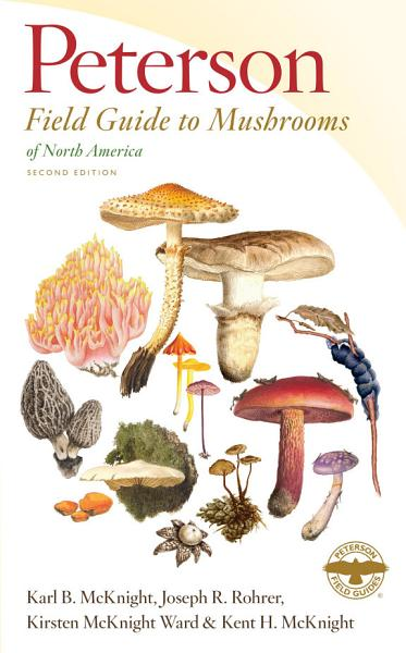Download Peterson Field Guide to Mushrooms of North America  Second Edition Book