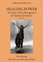 Healing Power: Ten Steps to Pain Management and Spiritual Evolution Revised