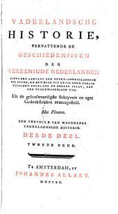 Vaderlandsche historie, vervattende de geschiedenissen der Vereenigde Nederlanden, zints den aanvang der Noord-Americaansche onlusten, en den daar uit gevolgden oorlog tusschen Engeland en deezen staat, tot den tegenwoordigen tyd: Volume 1