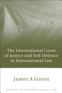 The International Court of Justice and Self-Defence in International Law
