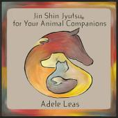 JIN SHIN JYUTSU For Your Animal Companions