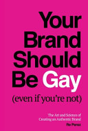 Download Your Brand Should Be Gay  Even If You re Not  Book