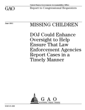 Missing Children: DoJ Could Enhance Oversight to Help Ensure that Law Enforcement Agencies Report Cases in a Timely Manner