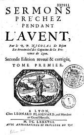 Sermons préchez pendant l'Avent, par le R. P. Nicolas de Dijon