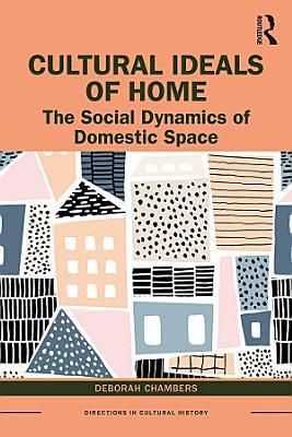 Cultural Ideals of Home