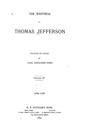 The Writings of Thomas Jefferson  1784 1787 PDF