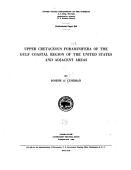 Upper Cretaceous Foraminifera Of The Gulf Coastal Region Of The United States And Adjacent Areas