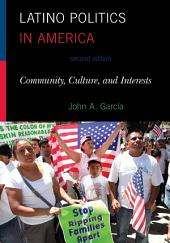 Latino Politics in America: Community, Culture, and Interests, Edition 2