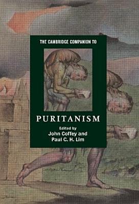 The Cambridge Companion to Puritanism PDF