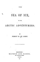 The Sea of Ice: Or, The Arctic Adventurers