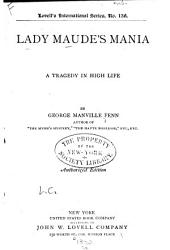 Lady Maude's Mania: A Tragedy in High Life