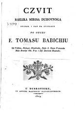 Czvit razlika mirisa duhovnoga upisan, i dan na svitlost po otczu Tomasu Babichiu