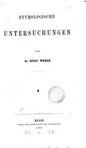 Etymologische untersuchungen. 1