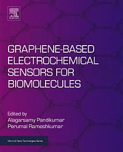 Graphene Based Electrochemical Sensors for Biomolecules