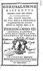 Gerusalemme distrutta dramma sacro per musica da rappresentarsi nel regio Teatro di via della Pergola la quadragesima del 1794. ...