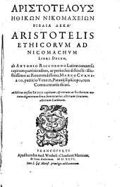Ethicorvm Ad Nicomachvm Libri Decem, ab Antonio Riccobono Latine conuersi (etc.)
