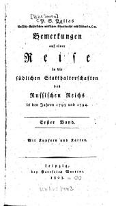 Bemerkungen auf einer Reise in die südlichen Statthalterschaften des russischen Reichs: in den Jahren 1793 und 1794 : Mit Kupfern u. Kt, Band 1