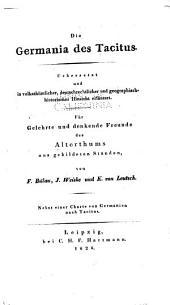 Die Germania des Tacitus: Uebersetzt und im Volksthümlicher, deutschrechtlicher und geographisch-historischer hinsicht erläutert