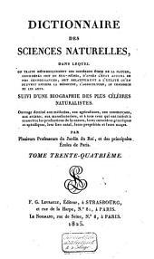 Dictionnaire des sciences naturelles, dans lequel on traite méthodiquement des différens êtres de la nature ...: suivi d'une biographie des plus célèbres naturalistes ..., Volume34
