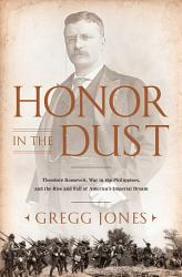Honor In The Dust Book PDF