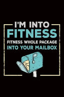 I m Into Fitness Fitness Fitness Whole Package Into Your Mailbox