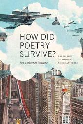 How Did Poetry Survive?: The Making of Modern American Verse