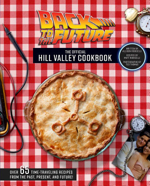 Back to the Future  The Official Hill Valley Cookbook