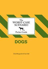 The Worst-Case Scenario Pocket Guide: Dogs