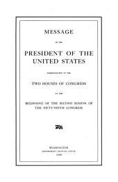 Message of the President of the United States Communicated to the Two Houses of Congress at the Beginning of the Second Session of the Fifty-ninth Congress